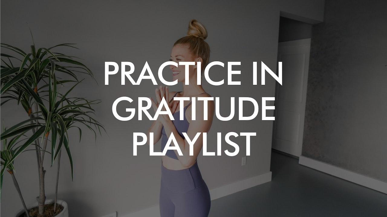 Practice in Gratitude Playlist