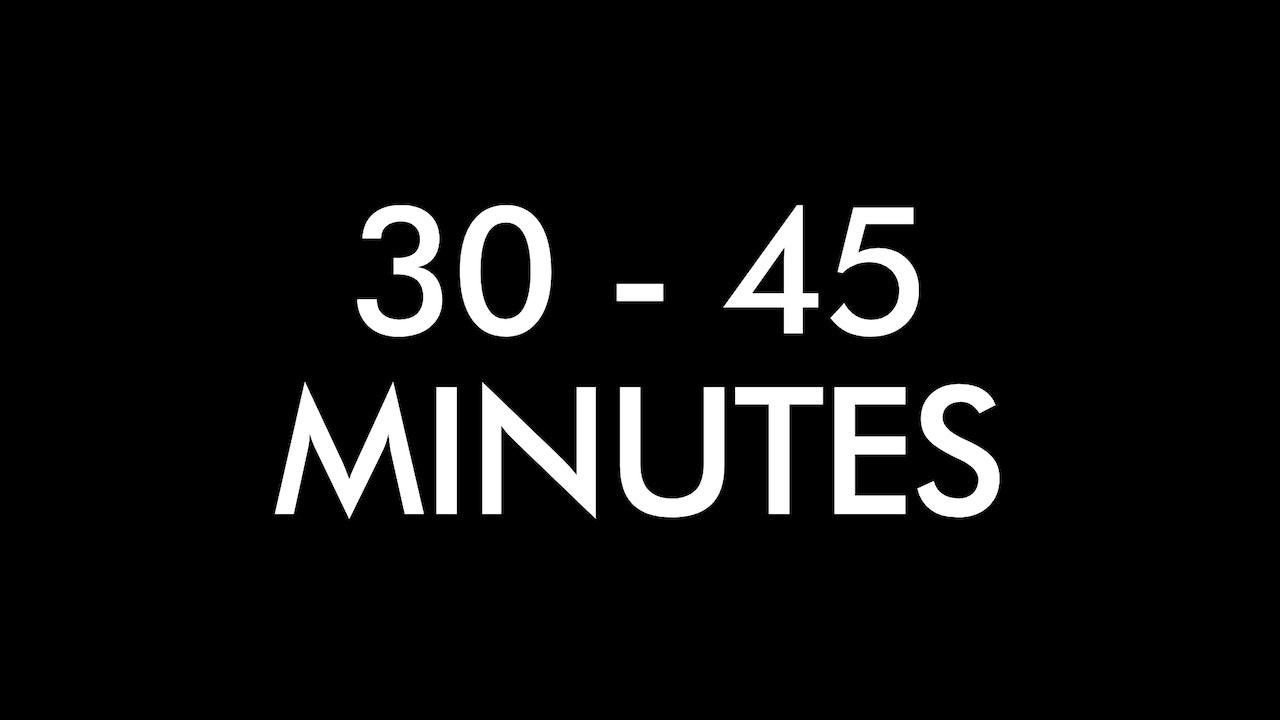 Classes 30 - 45 Minutes