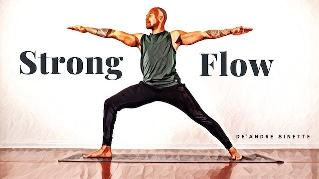 Strong Flow with De'andre Sinette