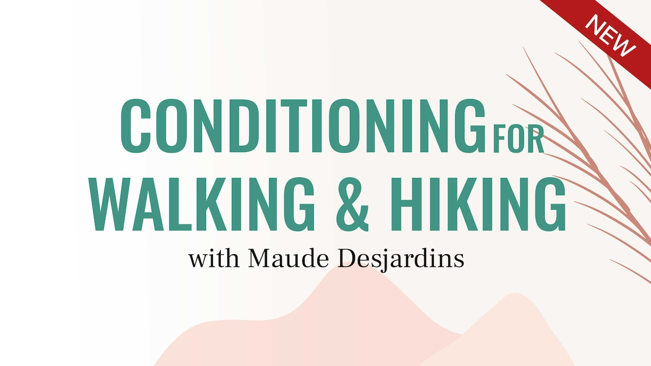 Conditioning For Walking & Hiking