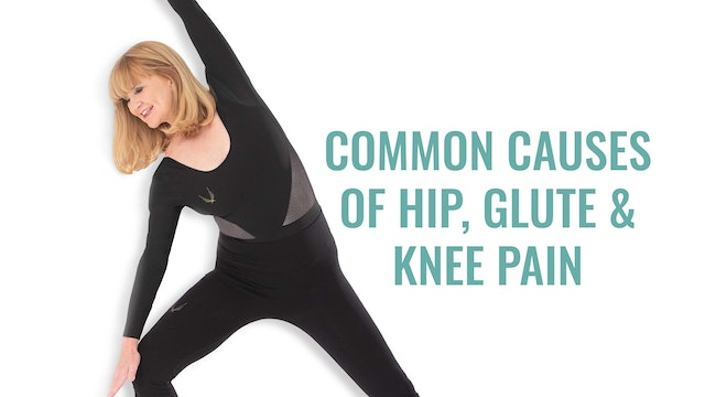 Workshop on Common Causes of Hip, Glute & Knee Pain