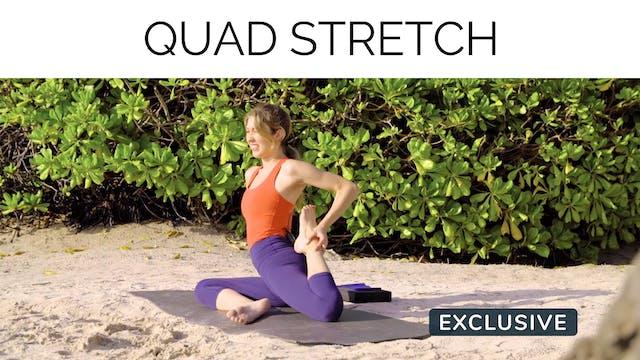 Optional Day 4 Add On: Quad Stretch w...