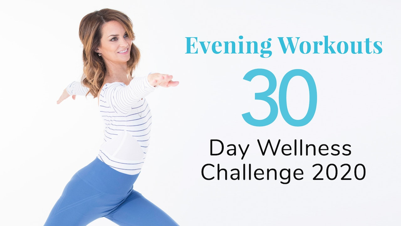 Evening Workouts - 30-Day Wellness Challenge 2020