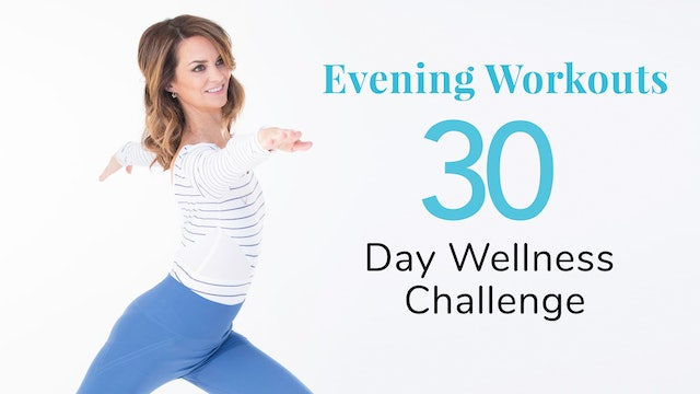 Evening Workouts - 30-Day Wellness Challenge