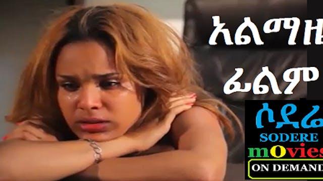 Almaze Full Ethiopian Movie