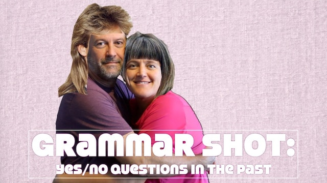 Grammar Shot: Yes/No Questions in the Past