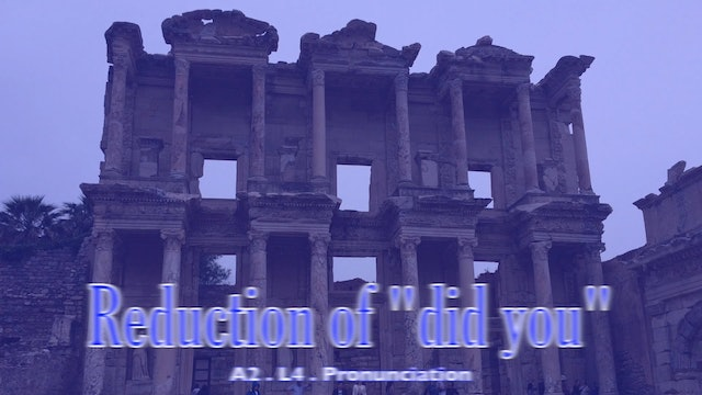 "A2.L4 Reduction of ""did you"" Pronunciation"