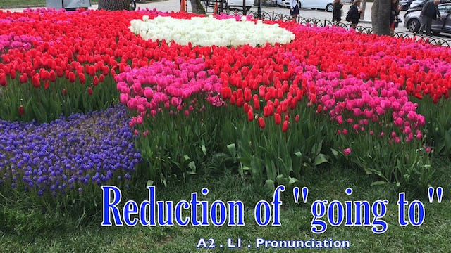 """A2.L1 Reduction of """"going to"""" Pronunciation"""