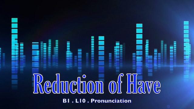B1.L10 Reduction of have Pronunciation