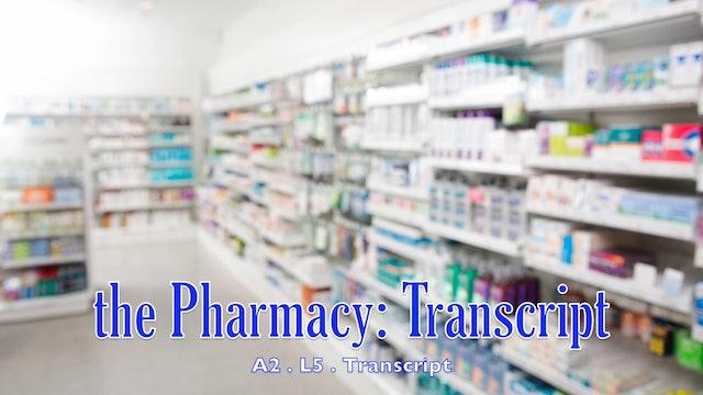 A2.L5 The Pharmacy Transcript