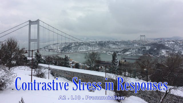A2.L10 Contrastive Stress in Responses Pronunciation