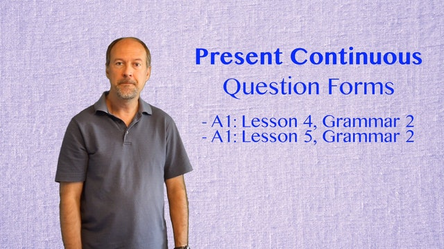 A2.L3.G2 Present Continuous Question forms