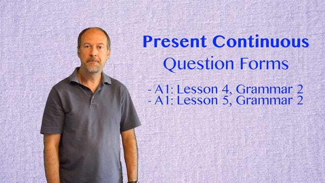 A2.L3.G2 Present Continuous Question forms