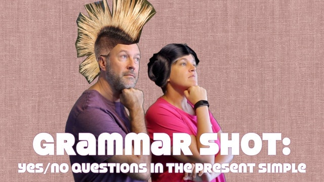 Grammar Shot: Yes/No Questions in the Present Simple