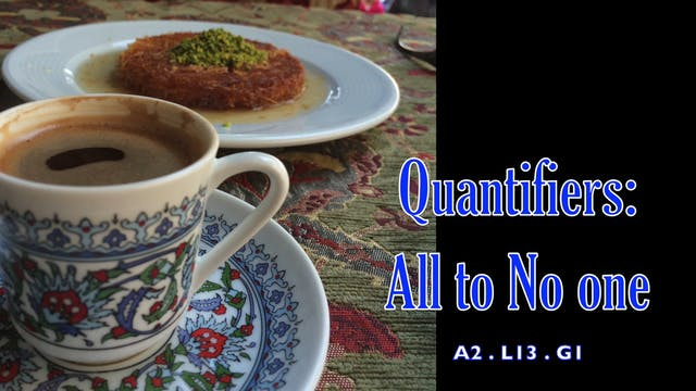 A2.L13.G1 Quantifiers: All to No one Grammar