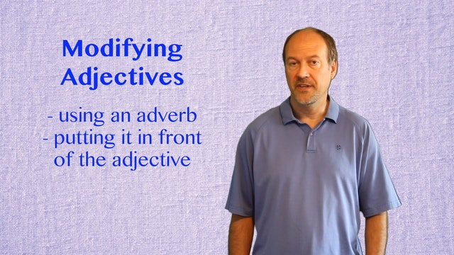 A2.L14.G2 Adverbs before Adjectives