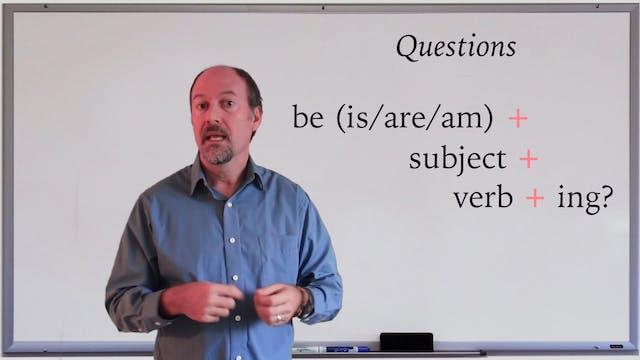 A1.L5.G2 Present Continuous Questions...