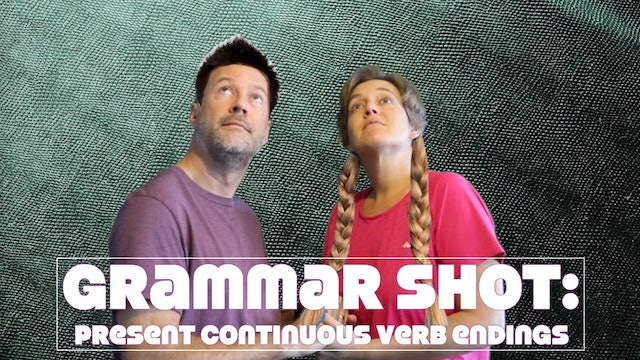 Grammar Shot: How to Form Present Continuous Verb Endings