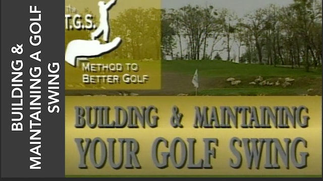 Building And Maintaining A Golf Swing