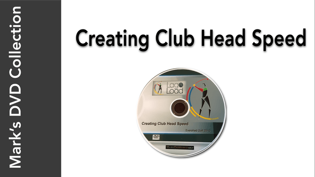 Mark's DVD Collection - Creating Club Head Speed