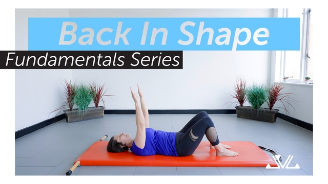 Back In Shape | Fundamentals Series