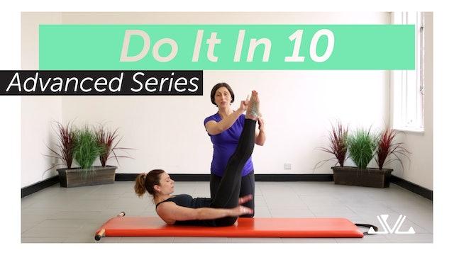 Do It In 10 | Advanced Series