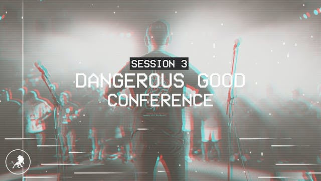 The Dangerous Good Conference 2019 Se...