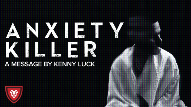 Anxiety Killer by Kenny Luck