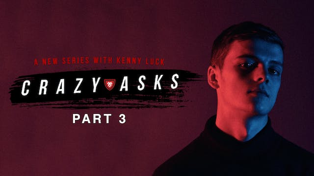"""Crazy Asks"" Part 3 Live with Kenny Luck"