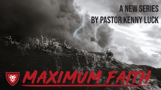 Maximum Faith by Kenny Luck
