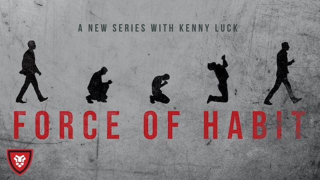 Force Of Habit with Kenny Luck