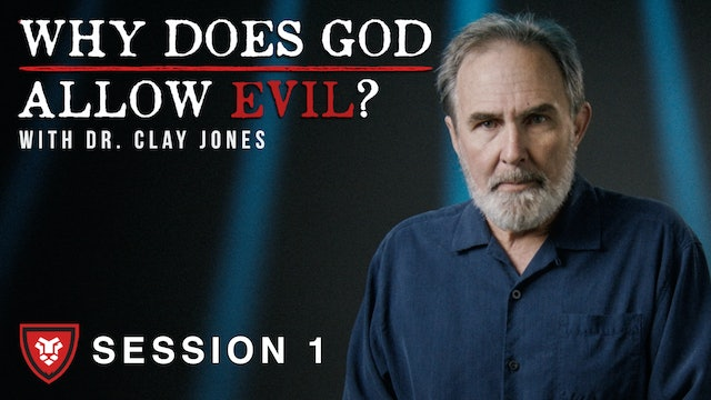 """Why Does God Allow Evil?"" with Clay Jones Session 1"
