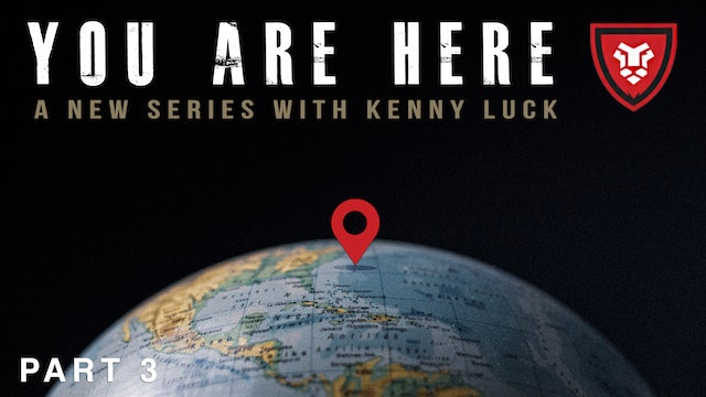 """""""You Are Here"""" Part 3 Live with Kenny Luck - Part 3"""