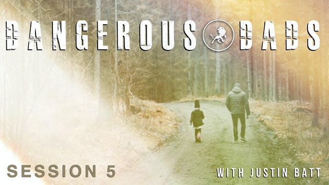 Dangerous Dads with Justin Batt Episo...
