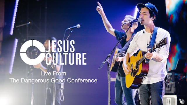 Jesus Culture Live From Dangerous Good Conference 2019
