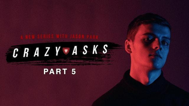"""""""Crazy Asks"""" Part 5 Live with Jason Park"""