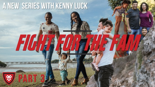 """Fight for the FAM"" Part 3 Live with Kenny Luck"