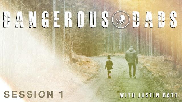 Dangerous Dads with Justin Batt Episode 1
