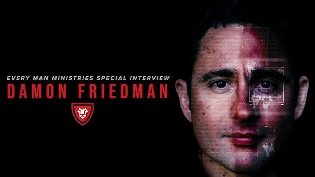 The Damon Friedman Interview