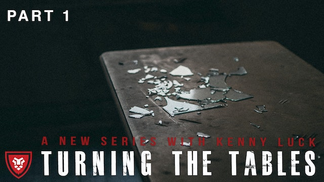 """""""Turning the Tables"""" Part 1 Live with Kenny Luck"""