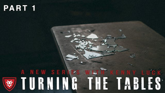 """""""Turning the Tables"""" Part 1 Live with..."""