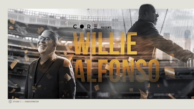 CORE Episode 2 WillieAlfonso