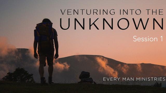 Venture Into The Unknown Session 1