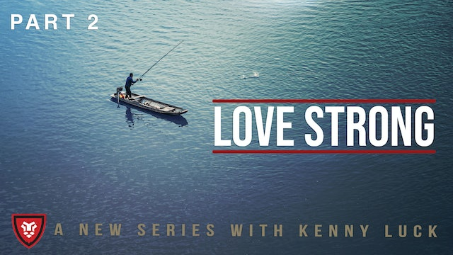 """""""Love Strong"""" Part 2 Live with Kenny Luck"""