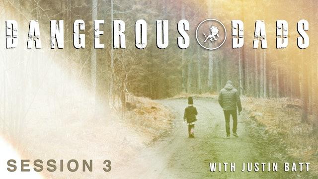 Dangerous Dads with Justin Batt Episode 3