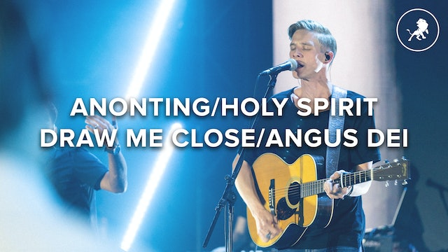 Anointing / Draw Me Close / Angus Dei