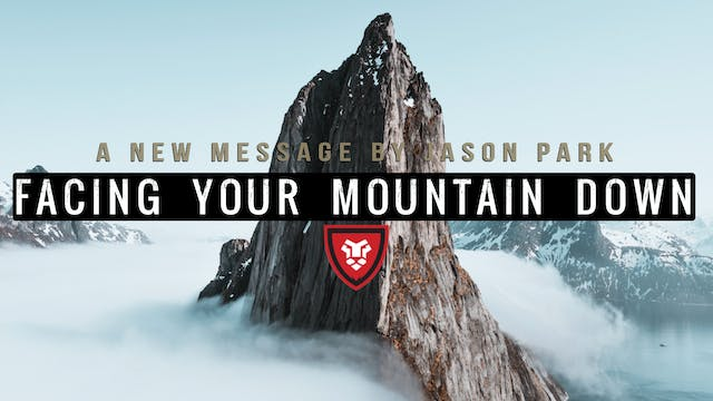 Facing Your Mountain Down with Jason ...