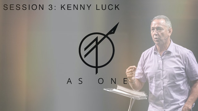 As One Part 3 with Kenny Luck