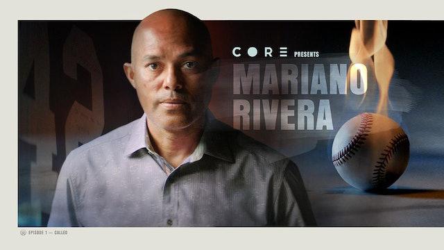 CORE Episode 1 - Mariano Rivera