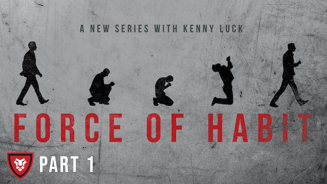 """Force of Habit"" Part 1 Live with Kenny Luck"